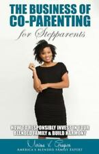 The Business of Co-Parenting for Stepparents: How to Responsibly Invest in Your
