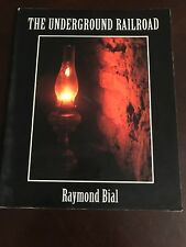 The Underground Railroad by Raymond Bial (1999, Paperback)