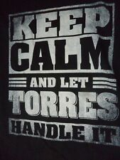 """KEEP CALM AND LET TORRES HANDLE IT"" T Shirt Black 100% Ultra Cotton XL NWOT"