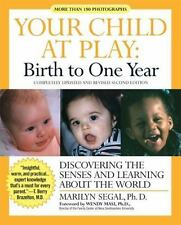 Your Child at Play: Birth to One Year: Discovering the Senses and Learning About