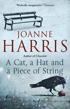 A Cat, a Hat & a Piece of String: short stories by Joanne Harris