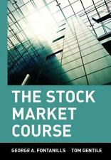The Stock Market Course: By Fontanills, George A., Gentile, Tom