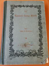 The Laurel Song Book edited by Wm. L Tomlins 1901