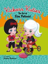 Kickass Kuties: The Art of Lisa Petrucci Hardcover Book Trade