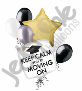 7 pc Keep Calm You're Moving On Balloon Bouquet Congratulations Graduation Grad