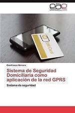 Sistema de Seguridad Domiciliaria como aplicación de la red GPRS: Sistema de seg