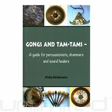 Gongs and Tam-Tams: A Guide for Percussionists, Drummers, and Sound Healers by P
