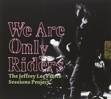 JEFFREY LEE SESSIONS PROJECT/VARIOUS PIERCE - WE ARE ONLY RIDERS  CD NEW!