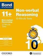 Bond 11+: Non-verbal Reasoning: 10 Minute Tests: 10-11+ years 978192740649