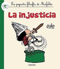 La injusticia  / Injustice (La Pequena Filosofia De Mafalda) (Spanish-ExLibrary