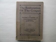 THE RESTORATION OF THE GOSPEL (LDS) by Osborne JP Widtsoe AM 1912 PB 1st Ed. USA