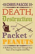 Death Destruction and a Packet of Peanuts: A Rollicking Pub Crawl Through Four Y