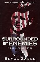 Surrounded by Enemies : Breakpoint - Book One: By Zabel, Bryce