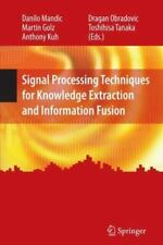 Signal Processing Techniques for Knowledge Extraction and Information Fusion...
