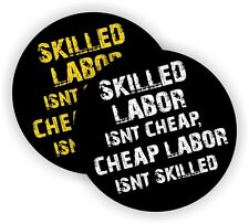 (2) - Skilled Labor Isnt Cheap Hard Hat Stickers / Funny Helmet Decals / Labels