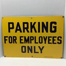 "Vintage ""Parking For Employees Only"" Porcelain Sign Ready Made Sign Co New York"