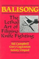 Balisong: The Lethal Art of Filipino Knife Fighting by Sid Campbell Paperback Bo