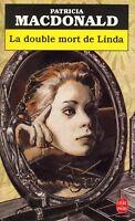 Livre - Roman Thriller d'occasion - La Double Mort De Linda - Patricia Macdonald