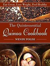 The Quintessential Quinoa Cookbook Eat Great Lose Weight Wendy Polisi Book