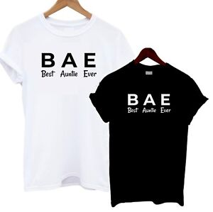 BAE Best Auntie Ever T Shirt Tee Gift Present Fave Funny Joke Birthday Family