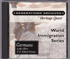 Germans in the 1870 U.S. Federal Census Heritage Quest World Immigration Series