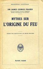 Sir James George Frazer MYTHES SUR L'ORIGINE DU FEU