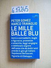 P. GOMEZ/ M. TRAVAGLIO - LE MILLE BALLE BLU - RIZZOLI - 2006