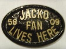 * Jacko Fan House Sign Business Office Garage Plaque