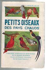 1936-A.Feuillée-Billot-Petits Oiseaux des Pays Chauds-Ornithologie -Lib.Agricole