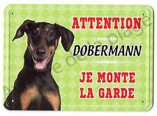 Pancarte métal Attention au chien - Je monte la garde - Dobermann NEUF