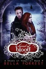 A Shade of Vampire Ser.: A Bond of Blood Bk. 9 by Bella Forrest (2015,...