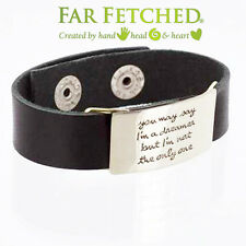 Leather Quote Bracelet Thick Leather Cuff YOU MAY SAY I'M A DREAMER Far Fetched