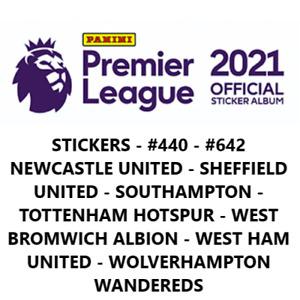 PANINI PREMIER LEAGUE 2021 STICKERS - #440 - #642 (Newcastle United - Wolves)