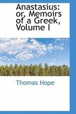 Anastasius: Or, Memoirs Of A Greek, Volume I: By Thomas Hope