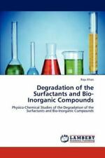 Degradation Of The Surfactants And Bio-Inorganic Compounds: Physico-Chemical ...