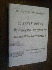 Le style vocal de l'opéra Polonais aux XVIIIeet XIXe siècle / Dominique Quasnik
