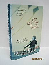 To Fly Again: Surviving the Tailspins of Life by Gracia Burnham and Dean Merrill