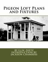 Pigeon Loft Plans and Fixtures, Paperback by Dietz, E. J..w.; Chambers, Jacks...