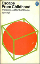 Escape from Childhood: Needs and Rights of Children (Pelican) by Holt, John