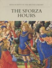 Sforza Hours : Manuscripts in the British Library, by Mark Evans 1998 PB 170117