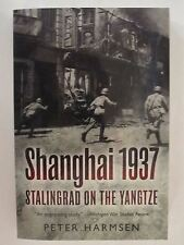 Shanghai 1937 - Stalingrad on the Yangtze - WW2 in China versus Japan