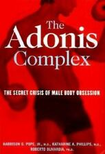 The Adonis Complex: How to Identify, Treat and Prevent Body Obsession in Men...