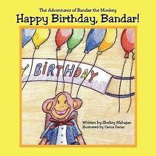 Happy Birthday, Bandar!: The Adventures of Bandar the Monkey by Puri, Shelley