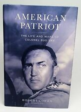 American Patriot : The Life & Wars of Colonel Bud Day ~ Robert Coram 1st Ed HC/D