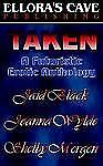 Taken: Futuristic Erotic Anthology- Joanna Wylde, Shelby Morgen and Jaid Black