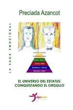 La Saga Emocional MAT: El Universo Del Estatus: Conquistando el Orgullo by...