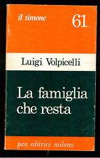 VOLPICELLI LUIGI LA FAMIGLIA CHE RESTA PAN 1976 IL TIMONE 61 SOCIOLOGIA
