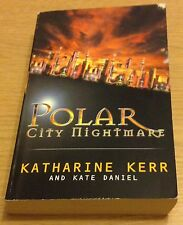 POLAR CITY NIGHTMARE Katharine Kerr Book (Paperback)
