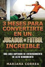 3 MESES para CONVERTIRTE en un JUGADOR de FUTBOL INCREIBLE : Una GUIA...