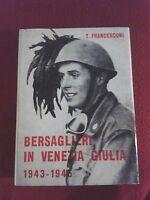 Bersaglieri in Venezia Giulia 1943 - 1945 - T. Francesconi